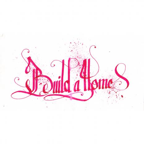 Build a home, lettrage par Alex